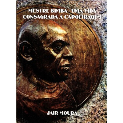 2nd Edition Mestre Bimba :...