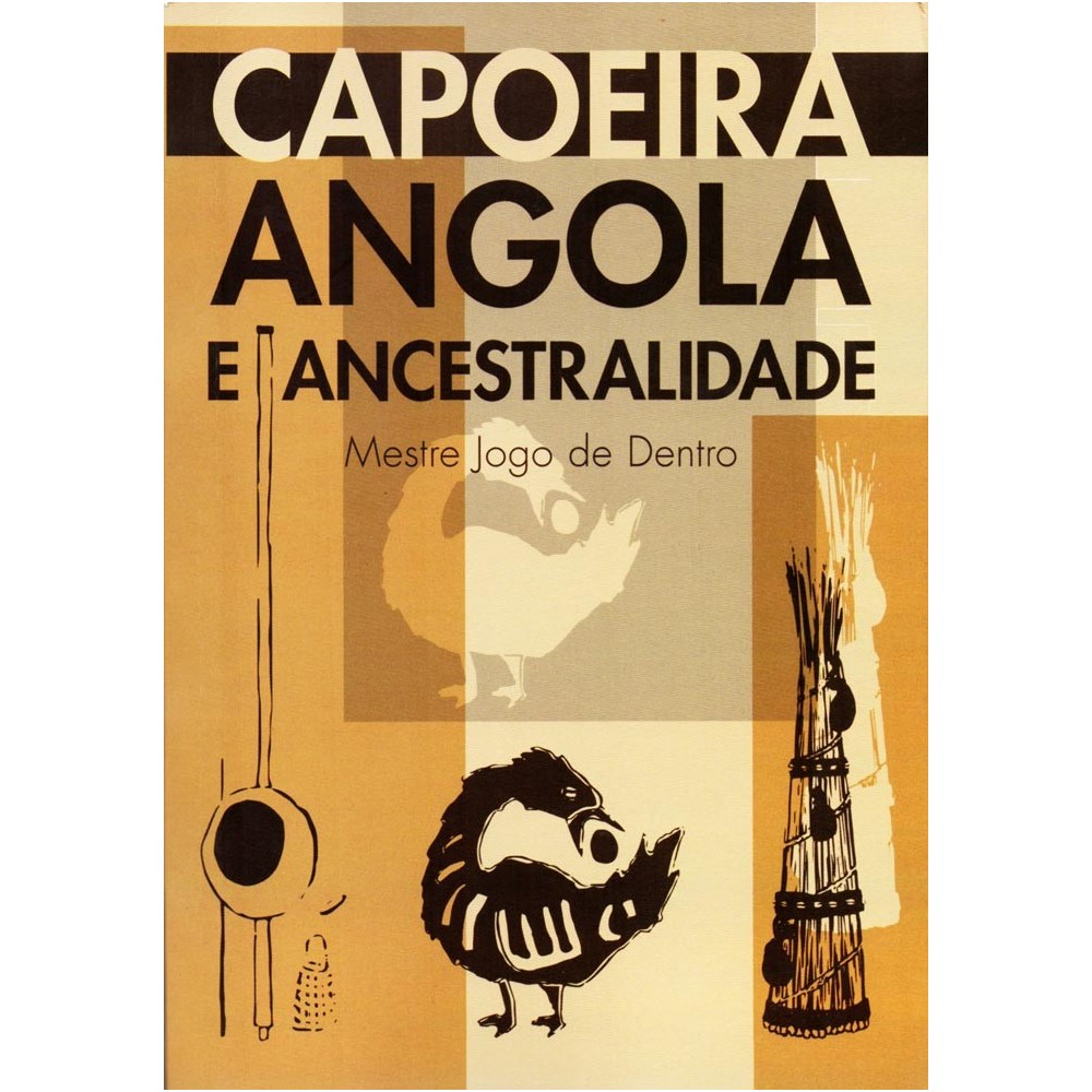 Book: Capoeira Angola e Ancestralidade - Mestre Jogo de Dentro