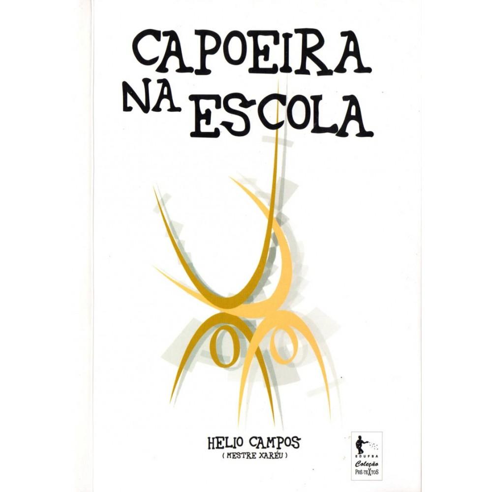 Book Capoeira na Escola - MEstre Xaréu - Helios Campos