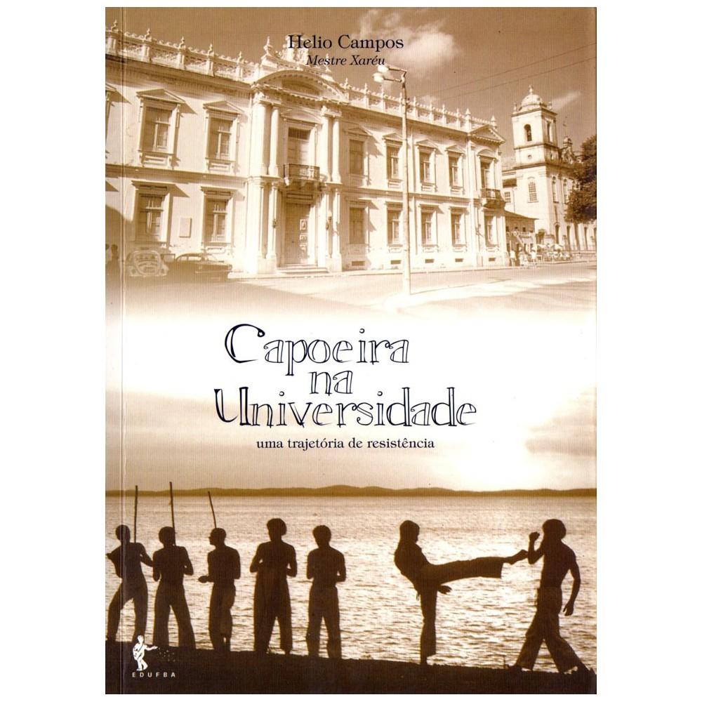 Livro Capoeira na Universidade - Mestre Xaréu - Helios Campos