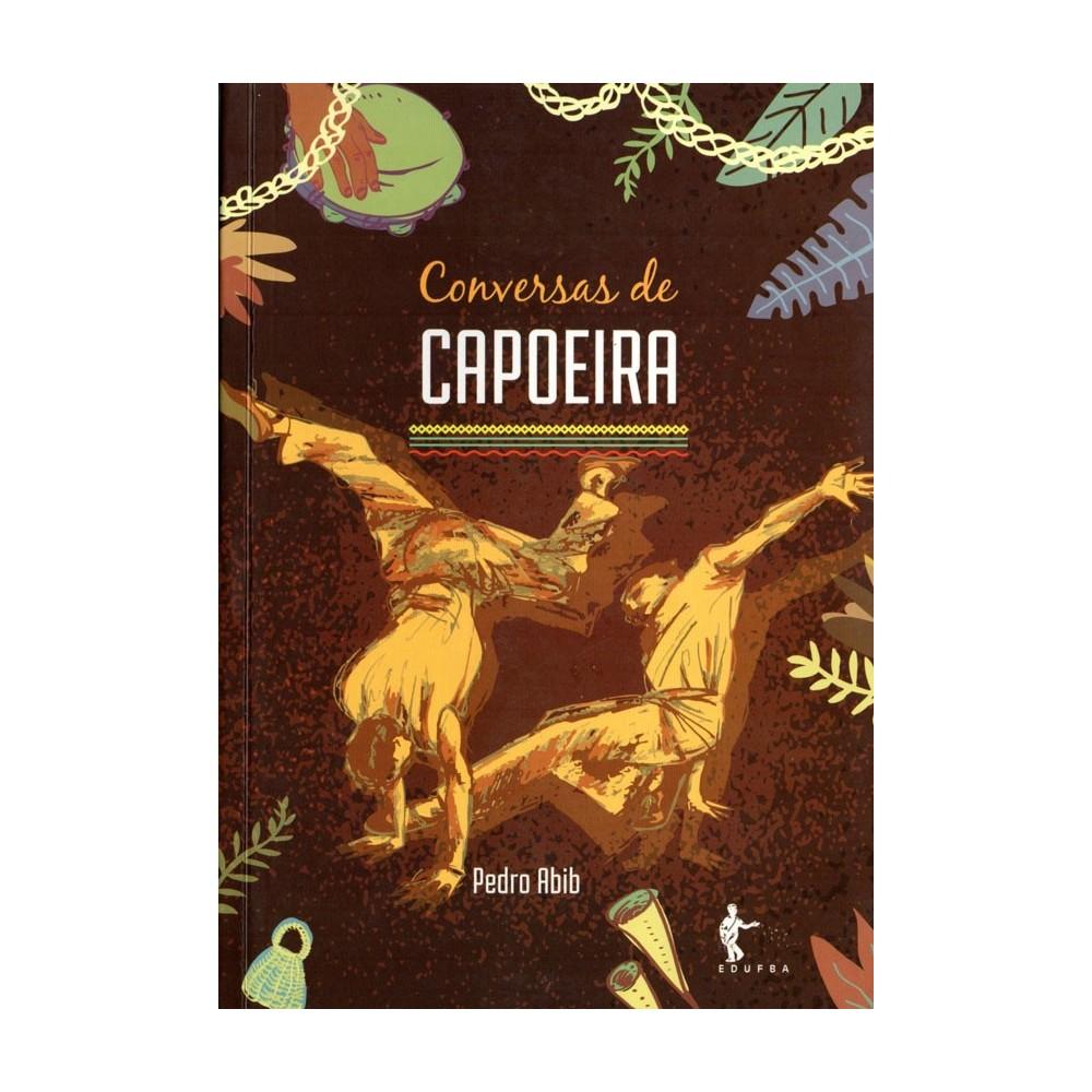 Livro: Conversas de Capoeira - Pedro Abib - EDUFBA