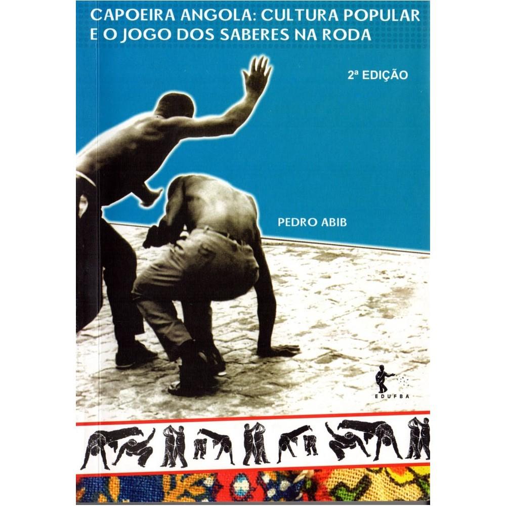 Livro Capoeira Angola, cultura popular e o jogo dos saberes na roda (2ª edição)