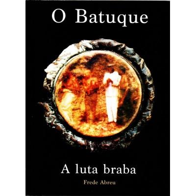 """Buch """"O Batuque, a luta braba"""" (Frede Abreu)"""