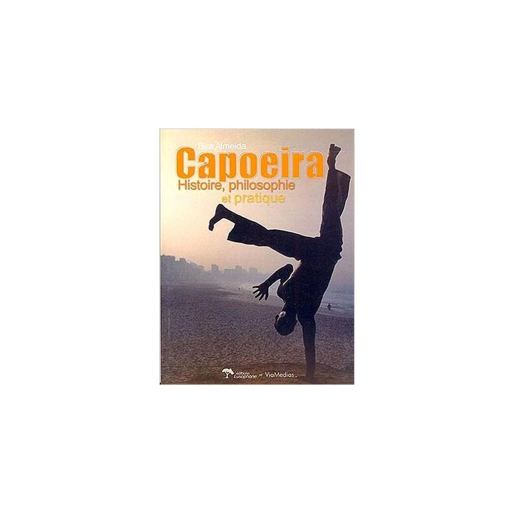 Bira Almeida - Capoeira : Histoire, Philosophie et Pratique