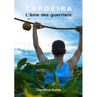 Capoeira : L'âme des Guerriers