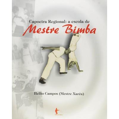 Capoeira Regional : A escola de M. Bimba (Mestre Xaréu)