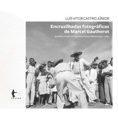 Book : Encruzilhadas fotográficas of Marcel Gautherot