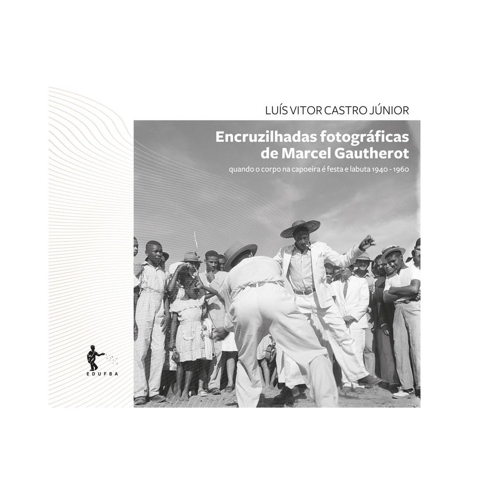 Libro : Encruzilhadas fotográficas de Marcel Gautherot