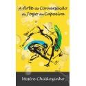 Livre : A Arte da Conversação do Jogo da Capoeira