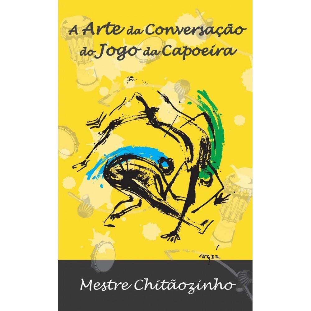 Livro : A Arte da Conversação do Jogo da Capoeira