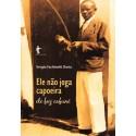 Book : Ele não Joga Capoeira. Ele Faz Cafuné