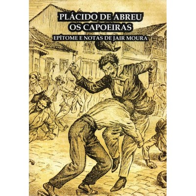 Livro: Os Capoeiras - Plácido de Abreu