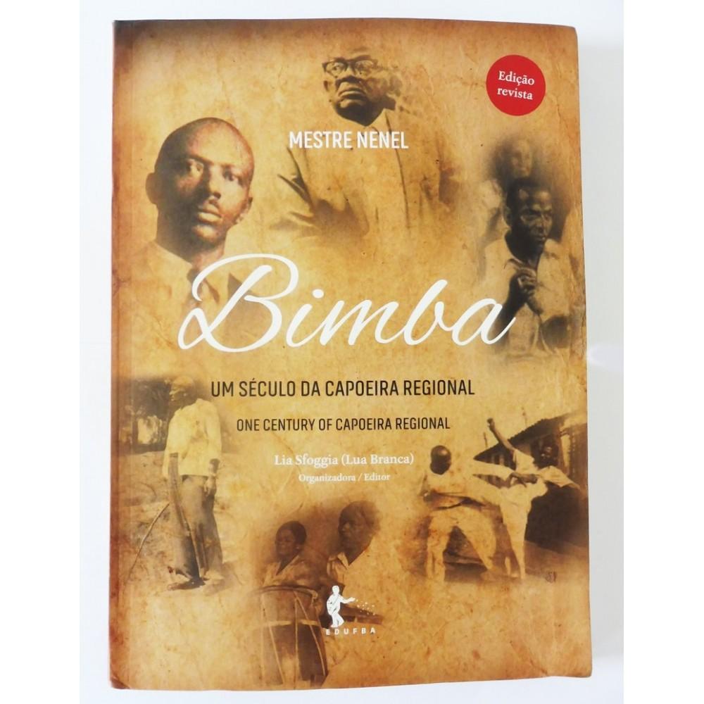 Livre de Mestre Nenel : Bimba um século da capoeira regional